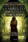 Il Labirinto ai Confini del Mondo - Marcello Simoni