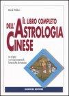 Il Libro completo dell'Astrologia Cinese - Derek Walters