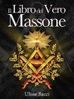 Il Libro del Vero Massone (eBook) Ulisse Bacci