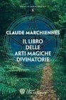Il Libro delle Arti Magiche Divinatorie - eBook