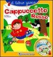 Il Libro Gioco di Cappuccetto Rosso Chiara Balzarotti