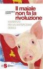 Il Maiale non fa la Rivoluzione (eBook) Leonardo Caffo