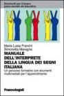 Il Manuale dell'Interprete della Lingua dei Segni Italiana Maria Luisa Franchi Simonetta Maragna