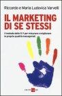 Il Marketing di Se Stessi Riccardo Varvelli, M. Ludovica Varvelli