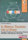 Il Mental Training per lo Sport (eBook) Caterina Serena