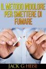 Il Metodo Indolore per Smettere di Fumare (eBook) Jack G. Heise