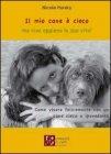 Il Mio Cane è Cieco ma Vive Appieno la Sua Vita! Nicole Horsky