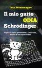 Il Mio Gatto Odia Schrodinger - eBook Luca Montemagno