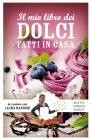 Il Mio Libro dei Dolci Fatti in Casa (eBook) Laura Rangoni