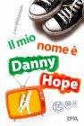 Il Mio Nome È Danny Hope Lara Williamson