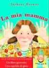 Il Mio Pap�/La Mia Mamma Anthony Browne