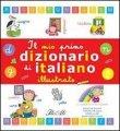 Il Mio Primo Dizionario di Italiano Illustrato IdeeAli