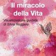 Il Miracolo della Vita Audio Mp3 Silvia Roggero