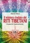 Il Mistero Rivelato dei Riti Tibetani (eBook) Alberto Chiara