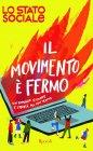 Il Movimento è Fermo - Lo Stato Sociale