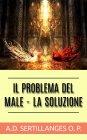 Il Problema del Male - La Soluzione - eBook Antonin-Dalmace Sertillanges