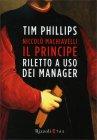 Il Principe Riletto a Uso dei Manager Tim Phillips