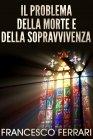 Il Problema della Morte e della Sopravvivenza - eBook Francesco Ferrari