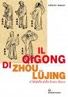 Il Qigong di Zhou Lujing (eBook) Catherine Despeux