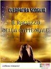 Il Ragazzo della Cattedrale (eBook) Cleopatra Scoglio