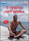 Il Respiro nell'Apnea - Umberto Pelizzari, Lisetta Landoni, Anna Seddone