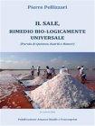 Il Sale, Rimedio Bio-logicamente Universale - eBook Pierre Pellizzari