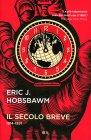 Il Secolo Breve 1914-1991 - Libro di Eric J. Hobsbawm