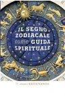 Il Segno Zodiacale Come Guida Spirituale (eBook) Swami Kriyananda