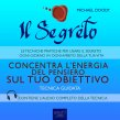 Il Segreto - Concentra l'Energia del Pensiero Sul Tuo Obiettivo - AudioLibro Mp3 Michael Doody
