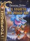 Il Segreto del Drago Blu - Geronimo Stilton
