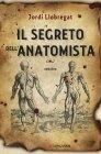 Il Segreto dell'Anatomista - Jordi Llobregat
