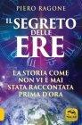 Il Segreto delle Ere (eBook) Piero M.Ragone