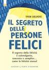 Il Segreto delle Persone Felici - eBook Yvon Delvoye