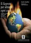 Il Segreto per Attrarre ogni Cosa (eBook) Sandro Spallino