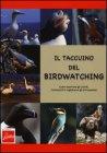 Il Taccuino del Birdwatching Giuseppe Brillante Lorenzo Dotti