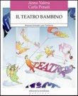 Il Teatro Bambino Anna Valera Carla Penati