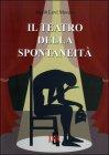 Il Teatro Della Spontaneità - Jacob Levi Moreno