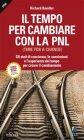 Il Tempo per Cambiare con la PNL (eBook) Richard Bandler