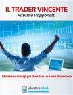 Il Trader Vincente (eBook) Fabrizio Papponetti