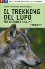 Il Trekking del Lupo - Per Grandi e Piccini Annalisa Porporato e Franco Voglino