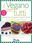 Il Vegano per Tutti - eBook Lucia Giovannini, Giuseppe Cocca, Cucina Bio Evolutiva