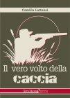 Il Vero Volto della Caccia - eBook Camilla Lattanzi