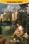 Il Volo del Pellicano eBook Giovanni Francesco Carpeoro