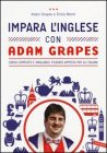Impara l'Inglese con Adam Grapes Adam Grapes, Silvia Monti