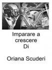 Imparare a Crescere - eBook Oriana Scuderi