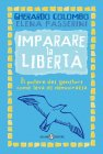 Imparare la Libertà (eBook) Gherardo Colombo Elena Passerini