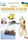 Imparo a Disegnare a Colori - eBook Barrington Barber