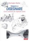 Imparo a Disegnare - Corso Avanzato per Aspiranti Artisti (eBook) Barrington Barber