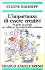 L'Importanza di Essere Creativi Eugene Raudsepp