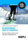 In Montagna con le Ciaspole (eBook) Michele Dalla Palma, Cesare Re